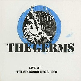 Germs - Live At Starwood, Dec. 3, 1980 LP