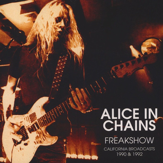 Alice In Chains ‎– Freakshow - California Broadcasts 1990 & 1992 LP