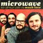 Microwave – Much Love LP