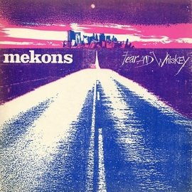 Mekons – Fear And Whiskey LP