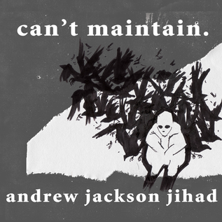 Andrew Jackson Jihad ‎– Can't Maintain. LP