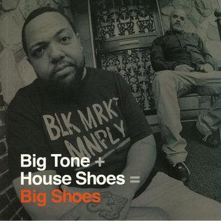 Big Tone + House Shoes – Big Shoes LP