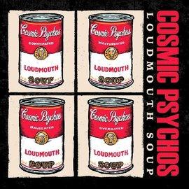 Cosmic Psychos – Loudmouth Soup LP