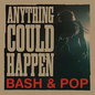 Bash & Pop (Replacements) - Anything Could Happen LP