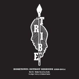 Tribe – Hometown: Detroit Sessions 1990-2014 LP