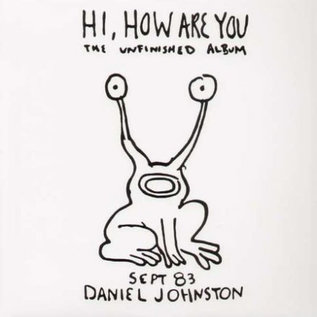 Daniel Johnston ‎– Hi, How Are You / Yip Jump Music LP
