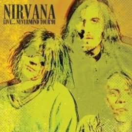 Nirvana ‎– Live... Nevermind Tour '91 LP