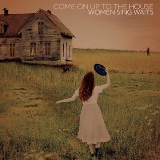 Various – Come On Up To The House: Women Sing Waits LP