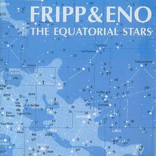 Fripp & Eno – The Equatorial Stars LP