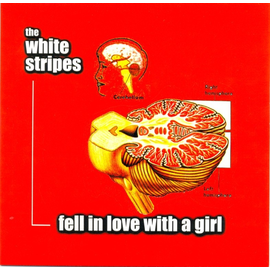 """White Stripes – Fell In Love With A Girl 7"""""""