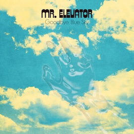 Mr Elevator ‎– Goodbye, Blue Sky LP