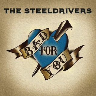 SteelDrivers – Bad For You LP