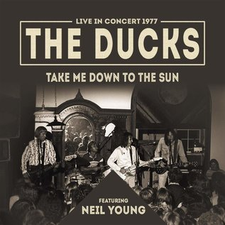 Ducks (w/ Neil Young) – Take Me Down To The Sun