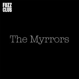 Myrrors – Fuzz Club Sessions LP