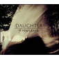 Daughter -- If You Leave LP