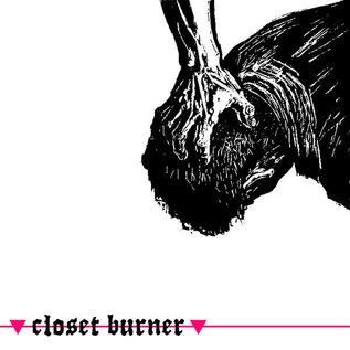 Closet Burner – Closet Burner LP
