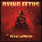 Dying Fetus – Reign Supreme LP