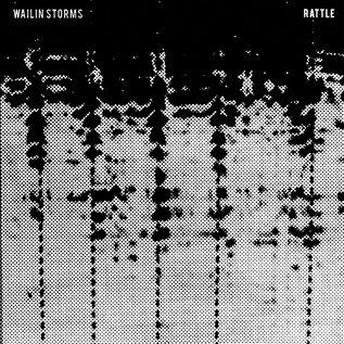 Wailin Storms – Rattle LP