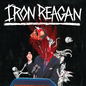 Iron Reagan – The Tyranny Of Will LP