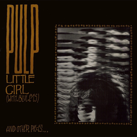 "Pulp ‎– Little Girl (With Blue Eyes) And Other Pieces... EP 12"" vinyl"
