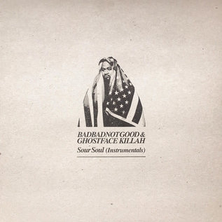 BadBadNotGood & Ghostface Killah ‎– Sour Soul (Instrumentals) LP