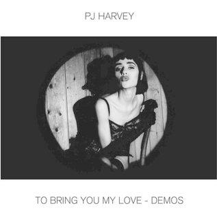 PJ Harvey – To Bring You My Love - Demos LP