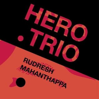 Rudresh Mahanthappa – Hero .Trio LP