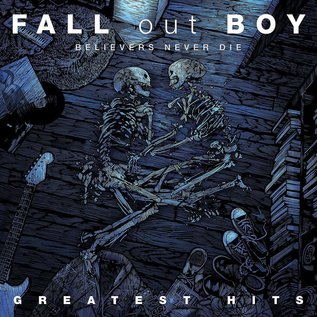 Fall Out Boy ‎– Believers Never Die - Greatest Hits LP