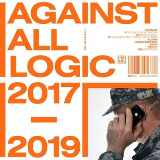 Against All Logic ‎– 2017 - 2019 LP
