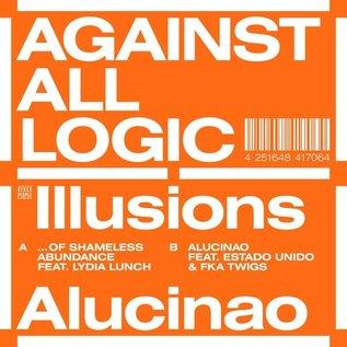 "Against All Logic – Illusions Of Shameless Abundance 12"""