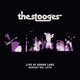 Stooges – Live at Goose Lake August 8th, 1970 LP