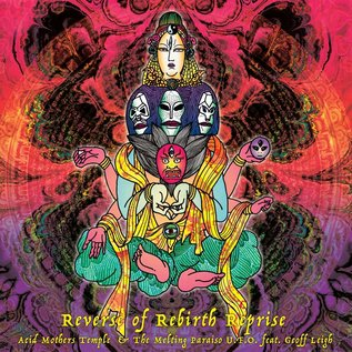 Acid Mothers Temple & The Melting Paraiso U.F.O., Geoff Leigh ‎– Reverse Of Rebirth Reprise