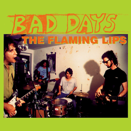 "Flaming Lips – Bad Days EP 10"" green vinyl"