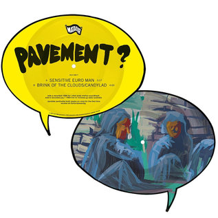 """Pavement – Sensitive Euro Man b/w Brink of the Clouds/Candylad 7"""" picture disc"""