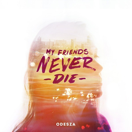 "ODESZA ‎– My Friends Never Die EP 12"" vinyl"