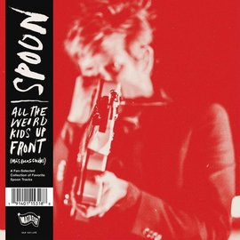 Spoon ‎– All the Weird Kids Up Front (Más Rolas Chidas) LP