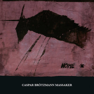 Caspar Brötzmann Massaker – Home LP