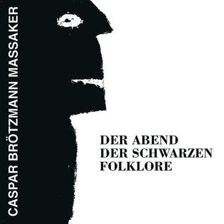 Caspar Brötzmann Massaker – Der Abend Der Schwarzen Folklore LP