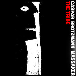 Caspar Brötzmann Massaker ‎– The Tribe LP