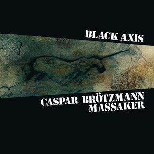 Caspar Brötzmann Massaker – Black Axis LP