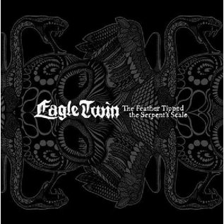 Eagle Twin – The Feather Tipped The Serpent's Scale LP