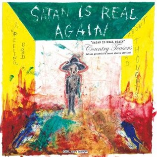 Country Teasers ‎– Satan Is Real Again (Or: Feeling Good About Bad Thoughts) LP