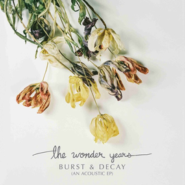 "Wonder Years -- Burst & Decay (An Acoustic EP) 12"" vinyl"