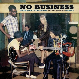 Curtis Knight & The Squires ‎– No Business (The PPX Sessions Volume 2) LP