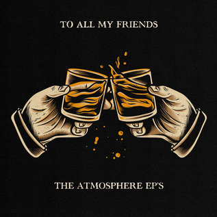 Atmosphere ‎– To All My Friends, Blood Makes The Blade Holy: The Atmosphere EP's LP