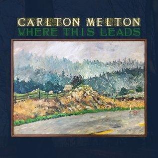 Carlton Melton – Where This Leads LP