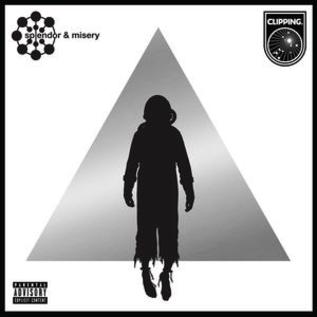 Clipping. – Splendor & Misery LP