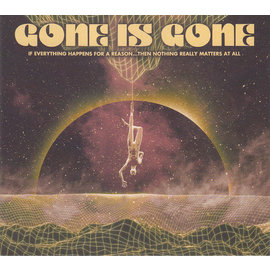 Gone Is Gone – If Everything Happens For A Reason...Then Nothing Really Matters At All LP