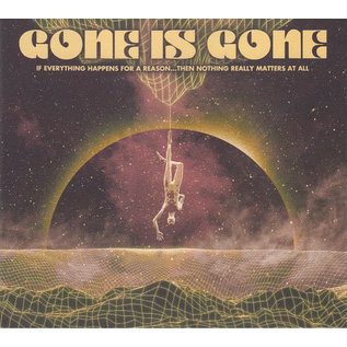 Gone Is Gone ‎– If Everything Happens For A Reason...Then Nothing Really Matters At All LP