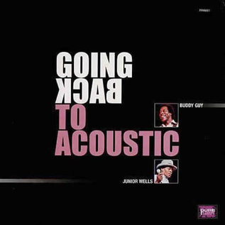 Buddy Guy & Junior Wells ‎– Going Back To Acoustic LP